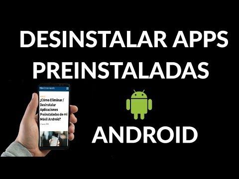 ¿Cómo Eliminar / Desinstalar Aplicaciones Preinstaladas de mi Móvil Android?
