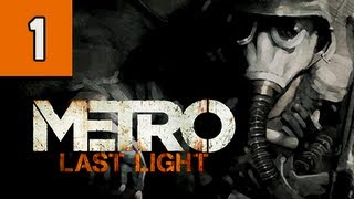 Metro Last Light Walkthrough - Part 1 The Rabbit Ultra PC 1080p Let's Play Gameplay Commentary