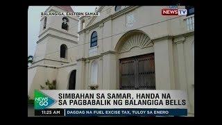 NTG: Simbahan sa Samar, handa na sa pagbabalik ng balangiga bells