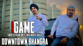 GAME - Cover Song - Sidhu MOOSEWALA | DOWNTOWN Bhangra | Latest Punjabi Songs | Shooter Kahlon
