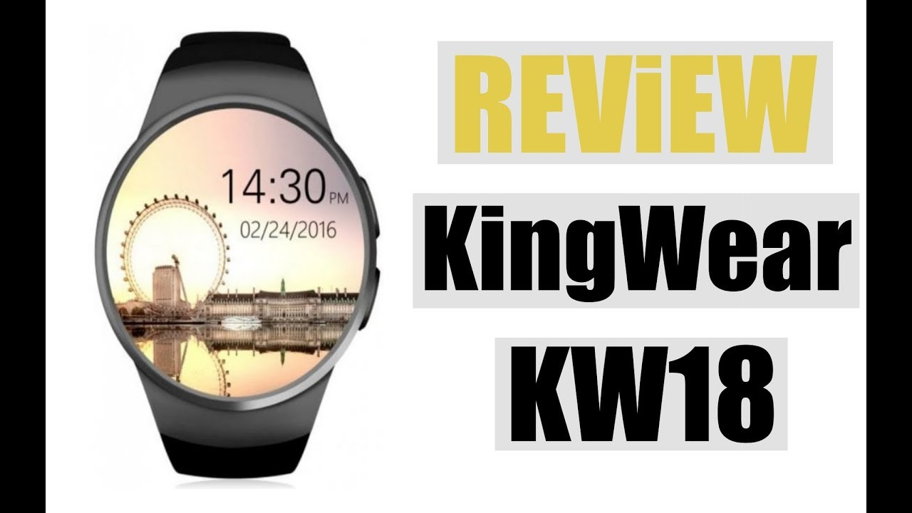 KingWear KW18 Smartwatch for Android & iPhone | Review and 1st Look ★★  OFFICIAL VIDEO