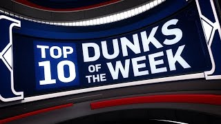 Top 10 Dunks of the Week 1.15.17 - 1.22.17