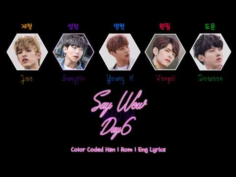 Day6  - Say Wow [Color Coded Han Rom Eng Lyrics]