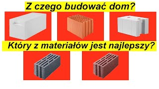 Z czego budować dom? Porotherm, Beton komórkowy, silikaty, keramzyt a może inne?