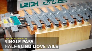 Single Pass Half-blind Dovetails On The Leigh D4r Pro Dovetail Jig
