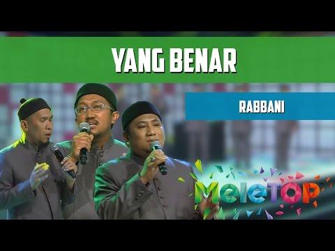 MeleTOP: Persembahan LIVE Rabbani 'Yang Benar' Ep188 [7.6.2016]