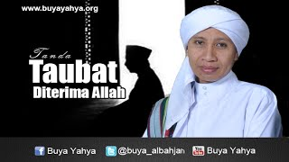Buya Yahya | Tanda Taubat Diterima Allah