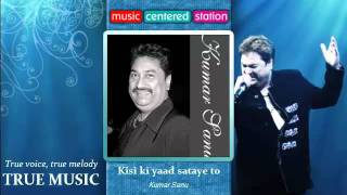 Kisi ki yaad sataye to - Kumar Sanu hits - Wonderful Songs Collection by Kumar Sanu