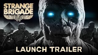 Strange Brigade - Launch Trailer   PC, PS4, Xbox One