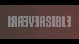 IRREVERSIBLE - New Trailer (2019)