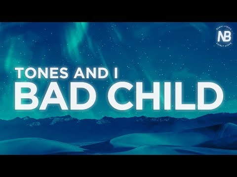 tones-and-i---bad-child-(lyric-video)-|-nabis-lyrics