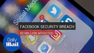 Facebook admits to security breach affecting 50 MILLION users