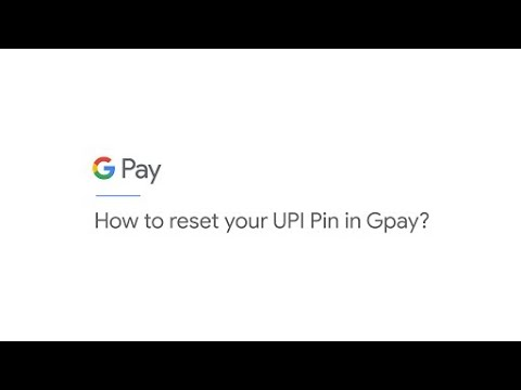 How to reset your UPI Pin on Google Pay?