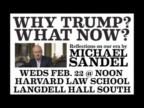 Why Trump? What Now?: Michael Sandel at the Harvard Law Forum