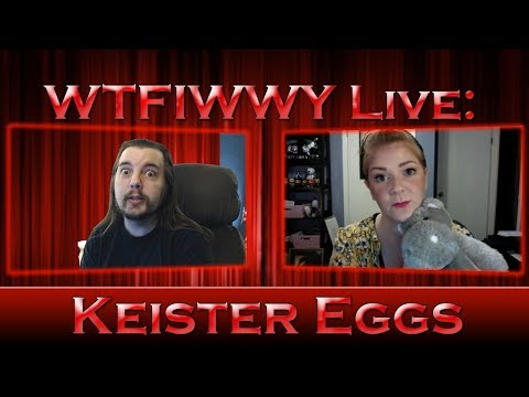 WTFIWWY Live - Keister Eggs - 9/26/17
