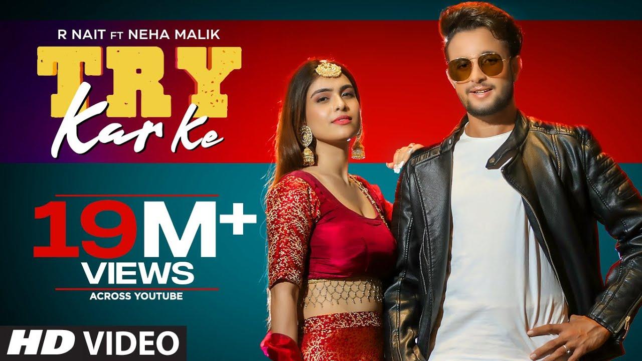 Download Try Kar Ke (Full Song) R Nait Ft. Neha Malik | Music Empire | New Punjabi Song 2021