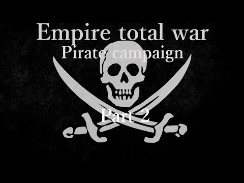 Empire Total War Pirate Campaign Part 2 - Mexico will be ours!