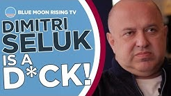 Dimitri Seluk is a D*ck | The Transfer Target