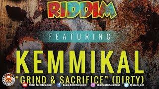 Kemmikal - Grind & Sacrifice (Raw) [Rusty Zinc Riddim] June 2018