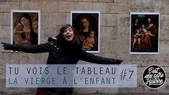 La Vierge à l'enfant - Tu vois le tableau #7 - partenariat avec le musée du Luxembourg