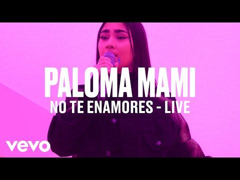 "Paloma Mami - ""No Te Enamores"" (Live) | Vevo DSCVR"