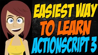 Easiest Way to Learn ActionScript 3
