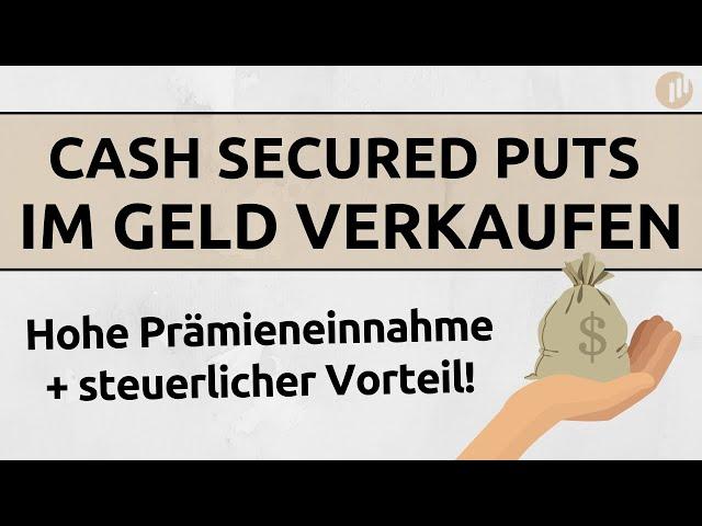 Cash Secured Puts im Geld verkaufen - Vor- und Nachteile!