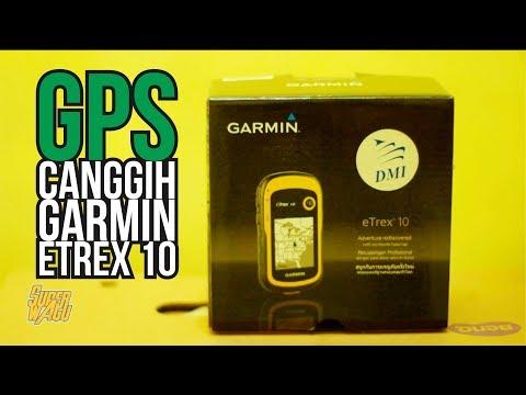 Unboxing Dan Review GPS Canggih Garmin Etrex 10