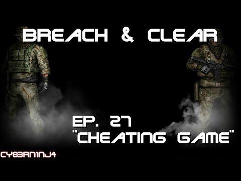 "Breach & Clear: Ep. 27 ""Cheating Game"" |"