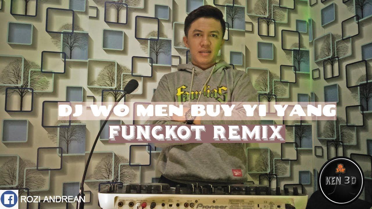 DJ WO MEN BUY YI YANG - 2020 FUNKOT REMIX SPESIAL REQ MARIA ULFA