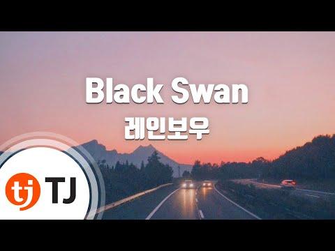 [TJ노래방] Black Swan - 레인보우 (Black Swan - Rainbow) / TJ Karaoke