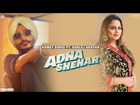 Adha Shehar    Teaser  Honey Sidhu Ft. Gurlez Akhtar   Release On  19 March 2021   Jass Records