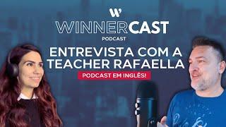 WINNERCAST: ENTREVISTANDO A TEACHER RAFAELLA (PODCAST EM INGLÊS!)