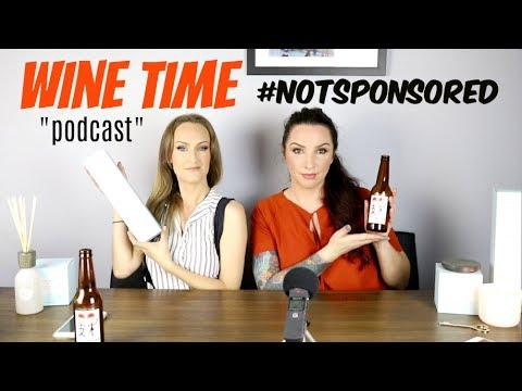 """WINE TIME """"podcast"""" #7 - Discussing Sponsored Beauty Content"""