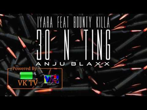 Bounty Killa ft. Iyara - 30 N Ting (July 2017)