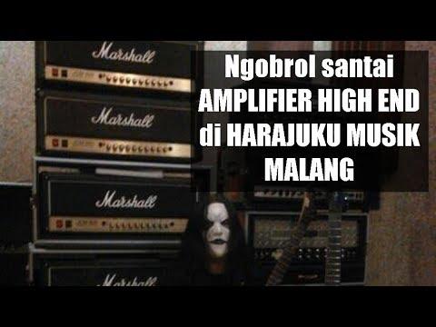 Ngobrol santai tentang Amplifier High End di Harajuku Musik Malang