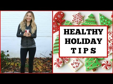 How to be HEALTHY during the HOLIDAYS! 6 EASY TIPS!