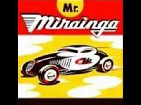 Mr. Mirainga Mr. Mirainga