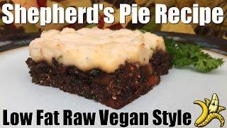 Shepherd's Pie Recipe   Low Fat Raw Vegan Style