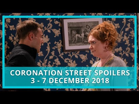 Coronation Street Spoilers | 3rd - 7th December 2018