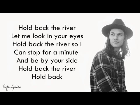 James Bay - Hold Back The River (Lyrics)