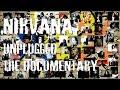 Nirvana Unplugged   The Documentary: