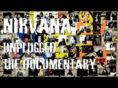 Nirvana Unplugged   The Documentary
