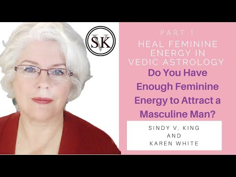 Do You Have Enough Feminine Energy to Attract a Masculine Man? | PART 1 KAREN WHITE