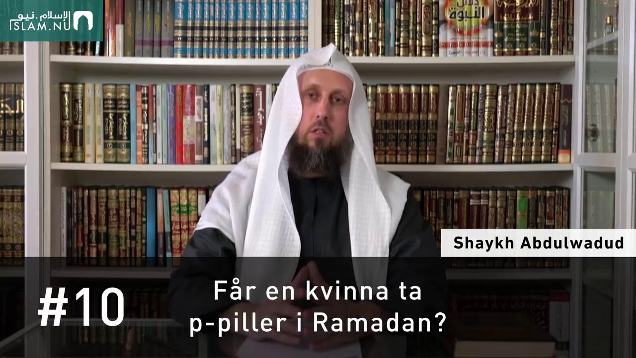 Får en kvinna ta p-piller med avsikt att fasta i Ramadan?