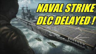BF4 - NAVAL STRIKE DELAYED ! / Rubber banding problems
