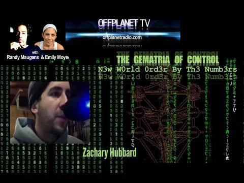 Zachary Hubbard: The Gematria of Control-N3w W0rld 0rd3r By Th3 Numb3rs