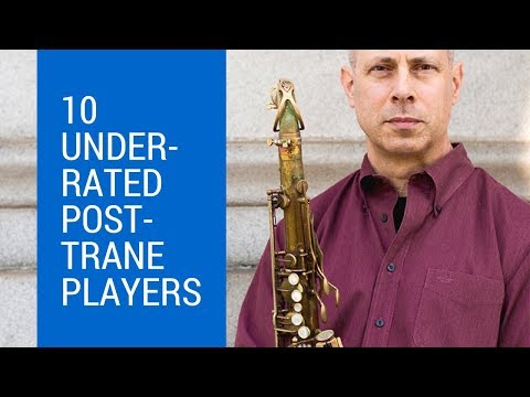 10 Underrated Post-Trane Tenor Players You Should Know About