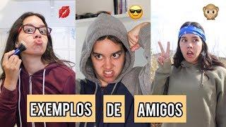 Exemplos de Amigos que TODA A GENTE tem!