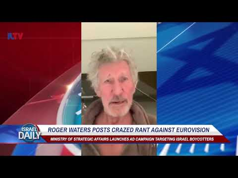 Roger Waters Posts Crazed Rant Against Eurovision - Your News From Israel